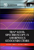 Trap Level Spectroscopy in Amorphous Semiconductors - Victor V. Mikla