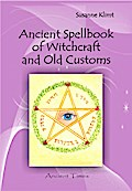 Ancient Spellbook of Witchcraft and Old Customs - Susanne Klimt