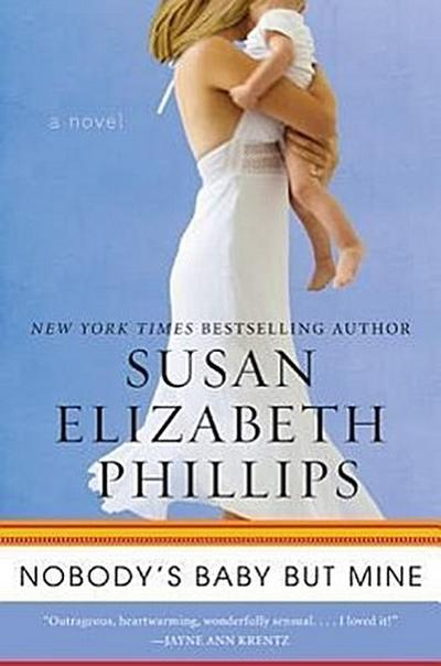 Nobody's Baby But Mine: A Novel (Chicago Stars, Band 3) - Susan Elizabeth Phillips