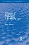 Principles of Government and Politics in the Middle Ages (Routledge Revivals) - Walter Ullmann