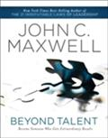 Beyond Talent - John C. Maxwell