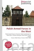 Polish Armed Forces in the West - Lambert M. Surhone