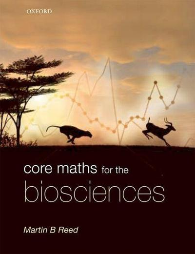 Core Maths for the Biosciences - Martin Reed
