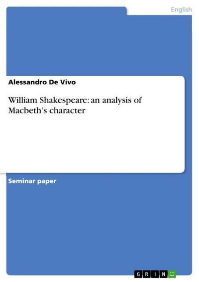 William Shakespeare: an analysis of Macbeth's character - Alessandro De Vivo
