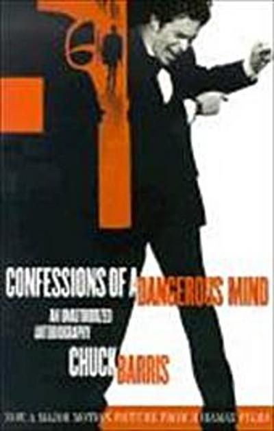 Confessions of a Dangerous Mind: An Unauthorized Autobiography - Chuck Barris