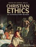 Christian Ethics: An Introductory Reader - Wells