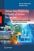Stream Data Processing: A Quality of Service Perspective - Sharma Chakravarthy