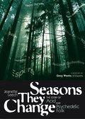 Seasons They Change: The Story of Acid and Psychedelic Folk - Jeanette Leech