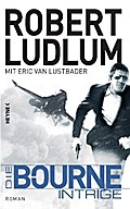 Die Bourne Intrige - Robert Ludlum