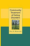 Community Treatment of Eating Disorders - Paul Robinson