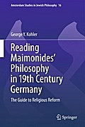 Reading Maimonides` Philosophy in 19th Century Germany - George Y. Kohler