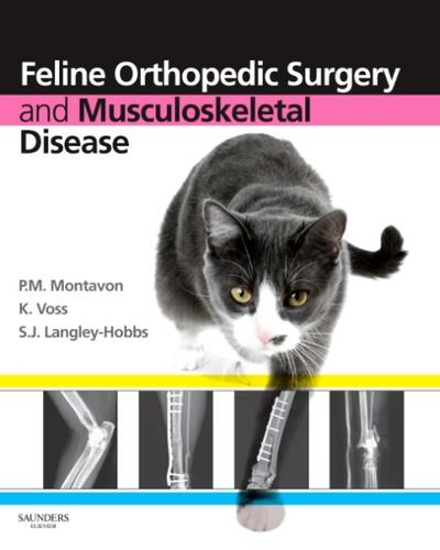 Feline Orthopedic Surgery and Musculoskeletal Disease - P. M. Montavon