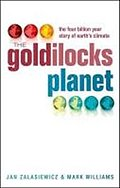 The Goldilocks Planet: The 4 billion year story of Earth`s climate - Jan Williams Zalasiewicz