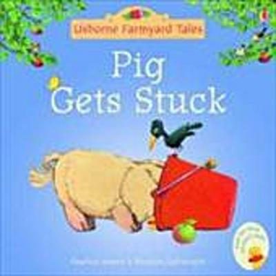 Pig Gets Stuck - Heather Amery