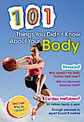 101 Things You Didn`t Know About Your Body - John Townsend