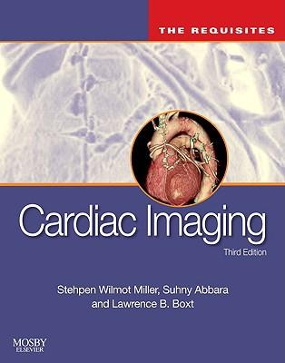 Cardiac Imaging 3Rd Edition 2009 The Requisites