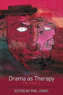 Drama as Therapy: Clinical Work and Research into Practice: Volume 2