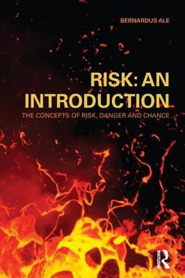 Risk: The Concepts of Risk, Danger and Chance