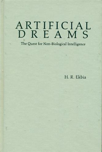 Artificial Dreams: The Quest for Non-biological Intelligence