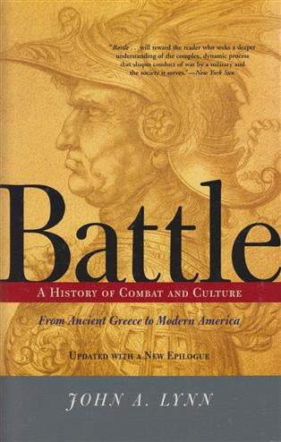 Battle: A History of Combat and Culture from Ancient Greece to Modern America