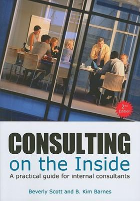 Consulting on the inside: an internal consultant's guide to living and