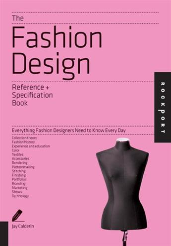 The Fashion Design Reference and Specification Book: Everything Fashion Designers Need to Know Every Day