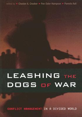Leashing the dogs of war conflict management in a divided world