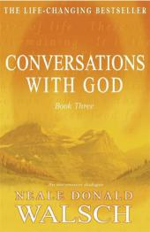 Conversations with God. Book.3 - Neale D. Walsch