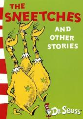 The Sneetches and Other Stories - Theodor Geisel