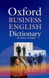 Oxford Business English Dictionary for Learners of English - Dilys Parkinson