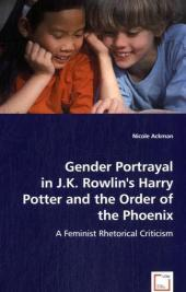 Gender Portrayal in J. K. Rowling's Harry Potter and the Order of the Phoenix - Nicole Ackman