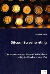 Sitcom Screenwriting - Tobias Dickmeis