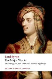 Lord Byron: The Major Works - George G. N. Lord Byron