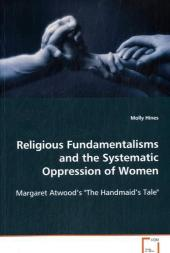 Religious Fundamentalisms and the Systematic Oppression of Women - Molly Hines