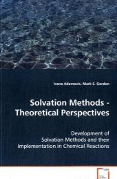 Solvation Methods - Theoretical Perspectives - Ivana Adamovic