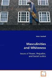 Masculinities and Whiteness - Helen Hatchell