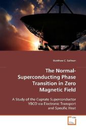 The Normal-Superconducting Phase Transition in Zero Magnetic Field - Matthew C. Sullivan
