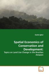 Spatial Economics of Conservation and Development: - Danilo Igliori