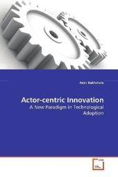 Actor-centric Innovation - Amir Bakhshaie