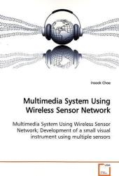 Multimedia System Using Wireless Sensor Network - Insook Choe
