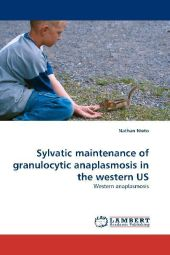 Sylvatic maintenance of granulocytic anaplasmosis in the western US - Nathan Nieto