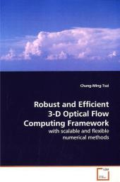 Robust and Efficient 3-D Optical Flow Computing  Framework - Chang-Ming Tsai