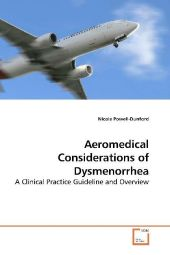 Aeromedical Considerations of Dysmenorrhea - NIcole Powell-Dunford