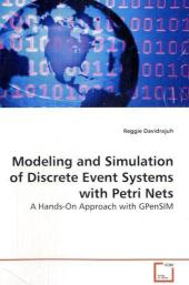 Modeling and Simulation of Discrete Event Systems with Petri Nets - Reggie Davidrajuh