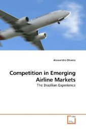 Competition in Emerging Airline Markets - Alessandro Oliveira