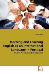 Teaching and Learning English as an International Language in Portugal - Luis Guerra