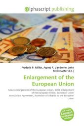 Enlargement of the European Union - Frederic P. Miller