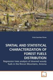 SPATIAL AND STATISTICAL CHARACTERIZATION OF FOREST FUELS DISTRIBUTION - Erick Sanchez Flores