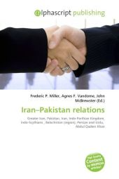 Iran Pakistan relations - Frederic P. Miller
