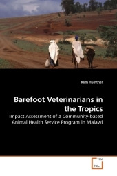 Barefoot Veterinarians in the Tropics - Klim Huettner